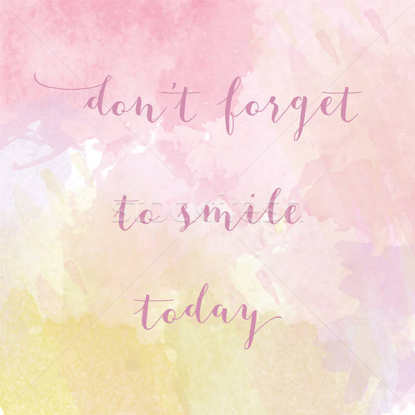 'Don't forget to smile today' motivation watercolor poster Stock photo © balasoiu