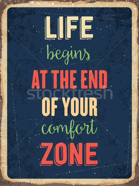 Retro metal sign ' Life begins at the end of your comfort zone' Stock photo © balasoiu