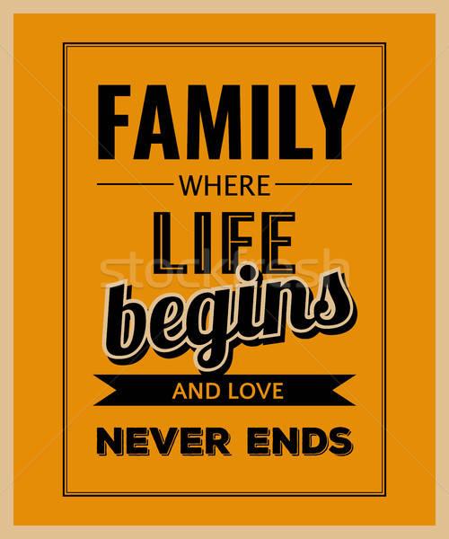 Retro motivational quote. ' Family where life begins and love ne Stock photo © balasoiu