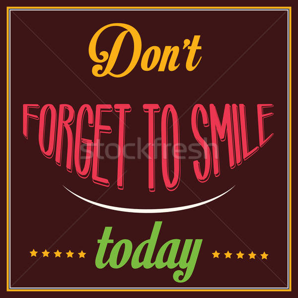 Inspirational quote. 'Don't forget to smile today' Stock photo © balasoiu