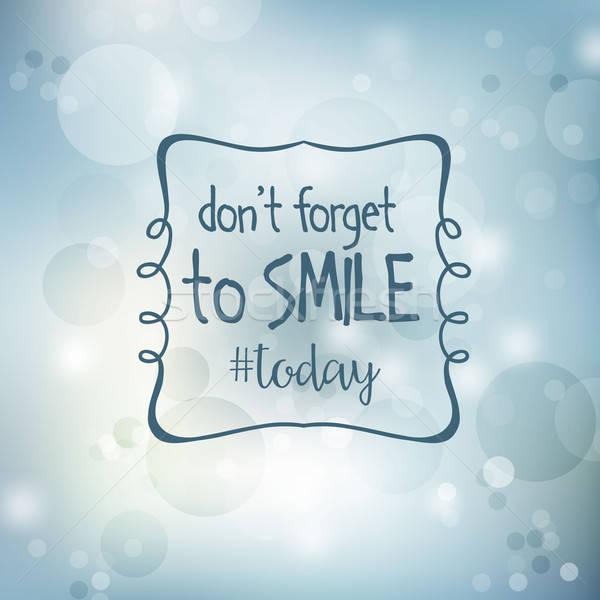 Ilham verici aktarmak gülümseme bugün vektör eps10 Stok fotoğraf © balasoiu