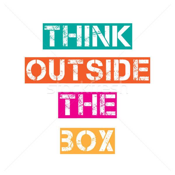 Inspirational quote.'Think outside the box' Stock photo © balasoiu