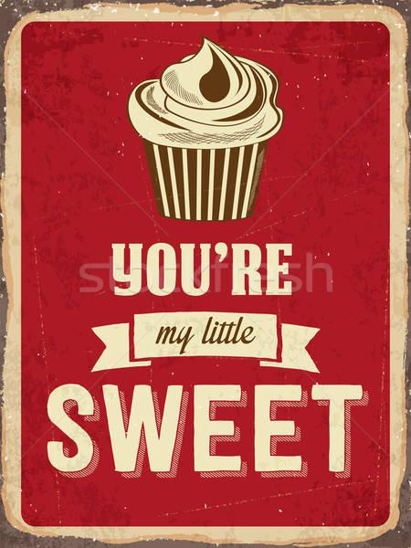 Retro metal sign ' You are my little sweet ' Stock photo © balasoiu