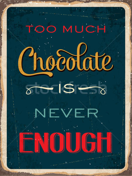 Retro metaal teken chocolade nooit genoeg Stockfoto © balasoiu