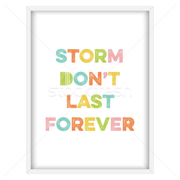 Inspirational quote.'Storm don't last forever' Stock photo © balasoiu