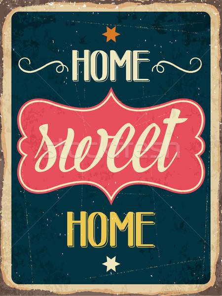 Retro metal sign ' Home sweet home' Stock photo © balasoiu