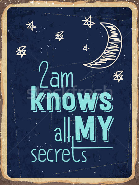 Retro metal sign ' 2am knows all my secrets ' Stock photo © balasoiu