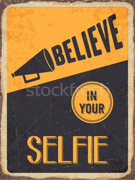 Retro metal sign 'Believe in your selfie' Stock photo © balasoiu