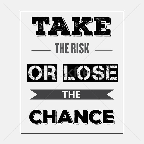 Retro motivational quote. ' Take the risk or lose the chance' Stock photo © balasoiu