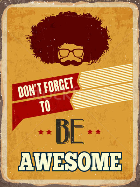 Retro metal sign ' Be awesome' Stock photo © balasoiu