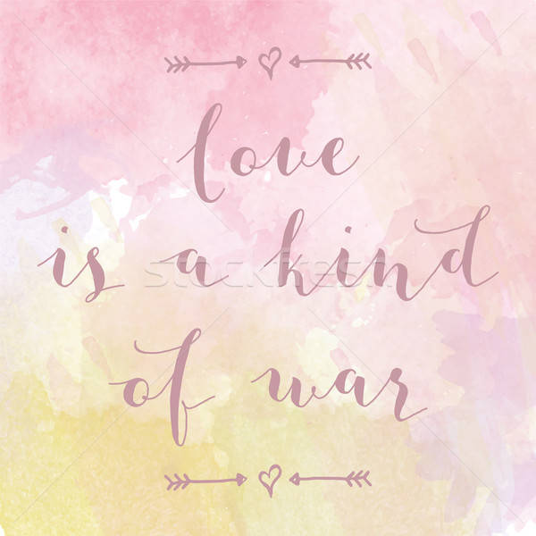 'Love is a kind of war' motivation watercolor poster Stock photo © balasoiu