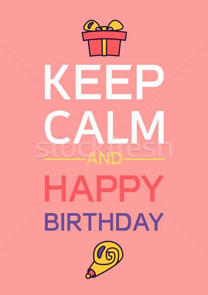 Happy Birthday And Keep Calm Stock photo © barsrsind