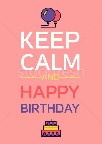 Happy Birthday And Keep Calm Stock photo © barsrsind