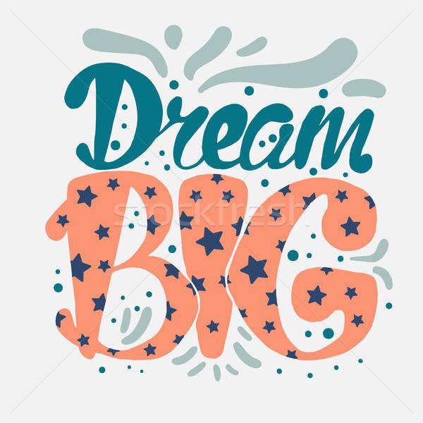 Motivation rêve grand vintage texte Photo stock © barsrsind
