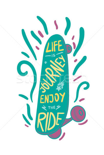 Skateboard inspirational lettering Stock photo © barsrsind