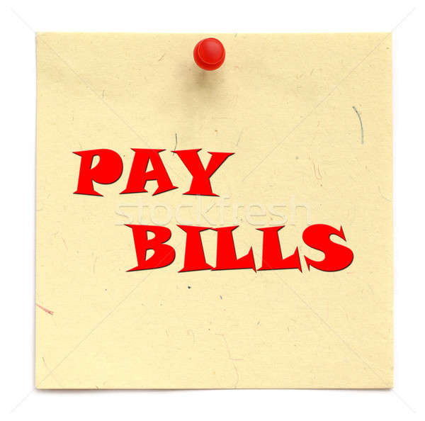 PAY BILLS written in a notice Stock photo © bdspn