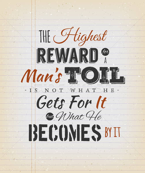 The Highest Reward For A Man's Toil Quote Stock photo © benchart