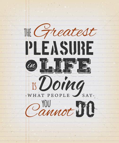 Grootst plezier leven citaat illustratie Stockfoto © benchart