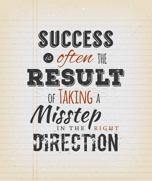 Success Is Often The Result Of Taking A Misstep In The Right Dir Stock photo © benchart