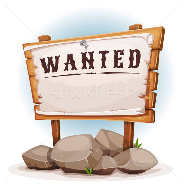 Cartoon Wood Sign With Wanted On Torn Paper Stock photo © benchart