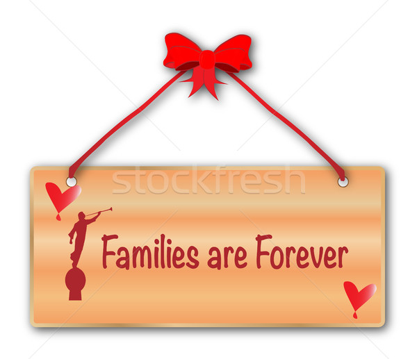 Families Are Forever Sign Stock photo © Bigalbaloo