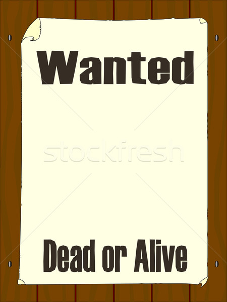 Wanted Dead or Alive Stock photo © Bigalbaloo