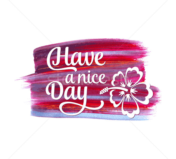 Have A Nice Day Stock Photos Stock Images And Vectors