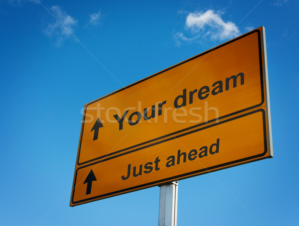 Your dream just ahead road sign. Stock photo © borysshevchuk