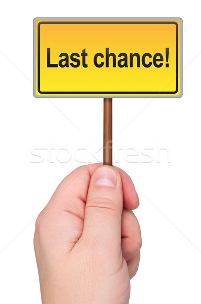 Last chance sign in hand. Stock photo © borysshevchuk