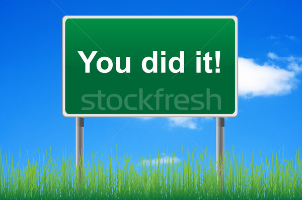 You did it road sign on sky background. Bottom grass. Stock photo © borysshevchuk