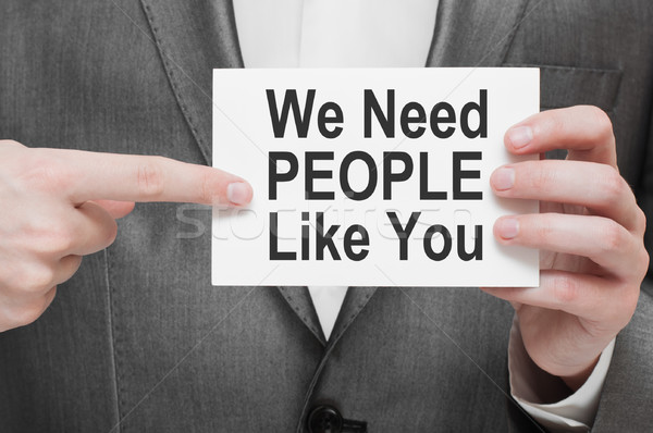 We Need People Like You Stock photo © burtsevserge