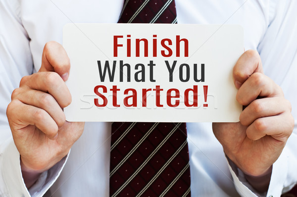 Finish What You Started Stock photo © burtsevserge