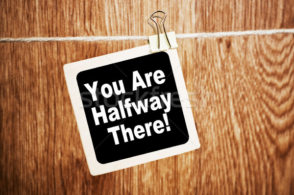 You are Halfway There Stock photo © burtsevserge