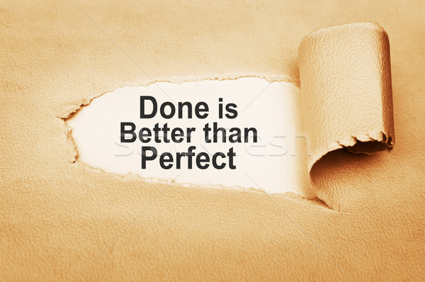 Done is Better than Perfect Stock photo © burtsevserge