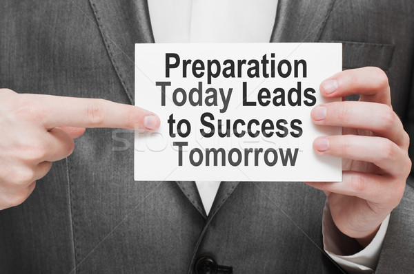 Stock photo: Preparation Today Leads to Success Tomorrow