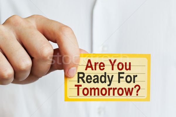 Are You Ready For Tomorrow Stock photo © burtsevserge
