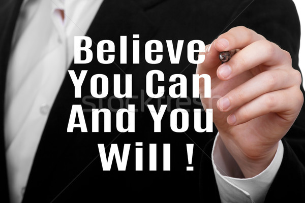 Believe You Can And You Will Stock photo © burtsevserge