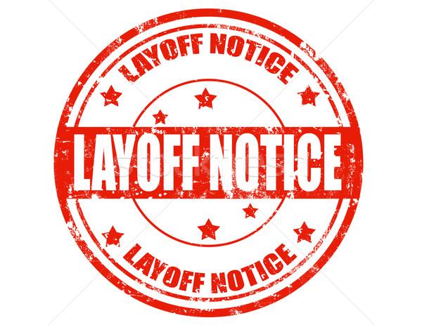 Layoff notice-stamp Stock photo © carmen2011