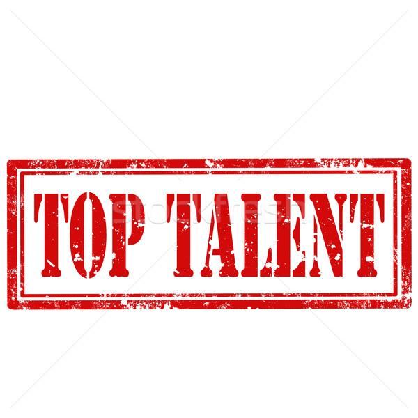 Top Talent-stamp Stock photo © carmen2011