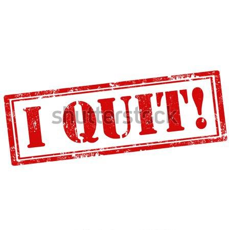 I Quit!-stamp Stock photo © carmen2011