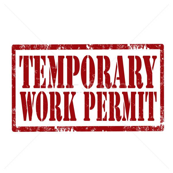 Temporary work permit Stock photo © carmen2011
