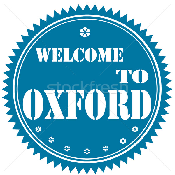Welcome To Oxford-label Stock photo © carmen2011