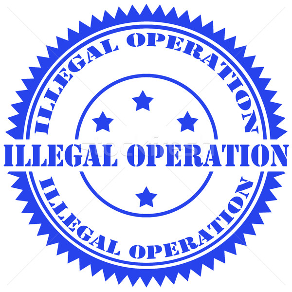 Illegal Operation-stamp Stock photo © carmen2011