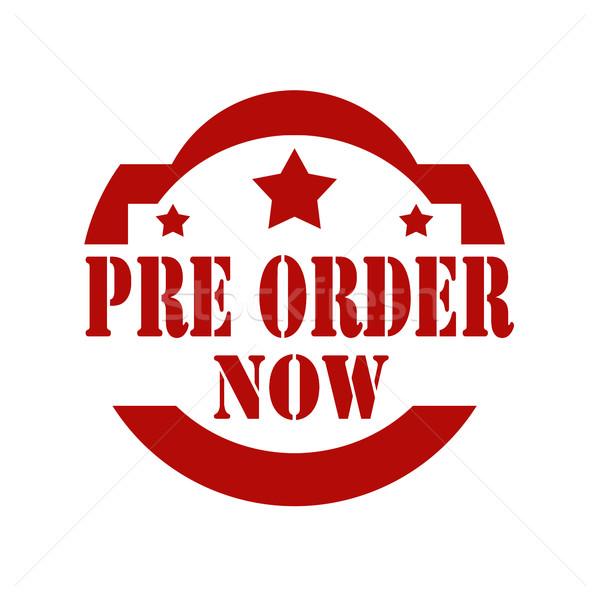 Pre Order Now-stamp Stock photo © carmen2011
