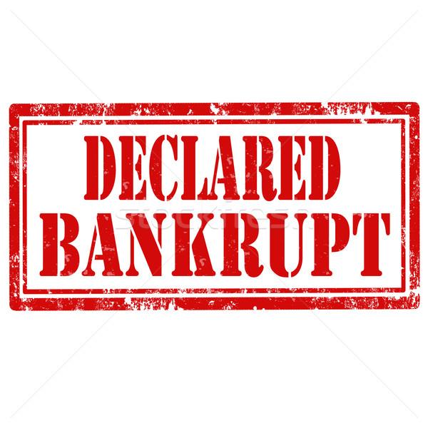 Declared Bankrupt-stamp Stock photo © carmen2011