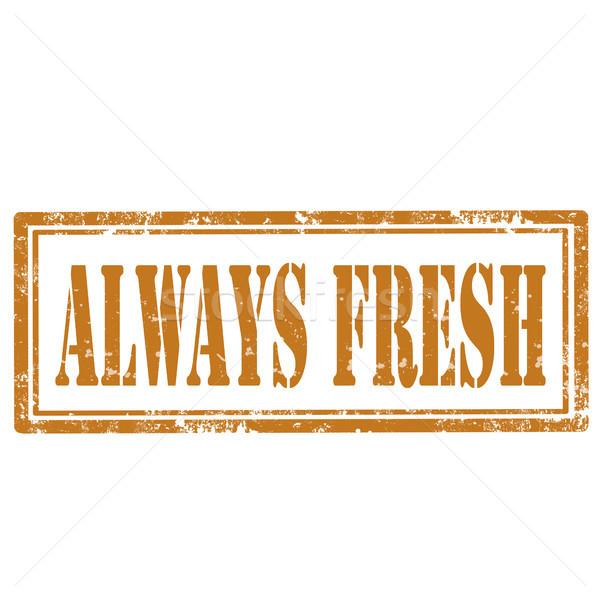 Always Fresh-stamp Stock photo © carmen2011