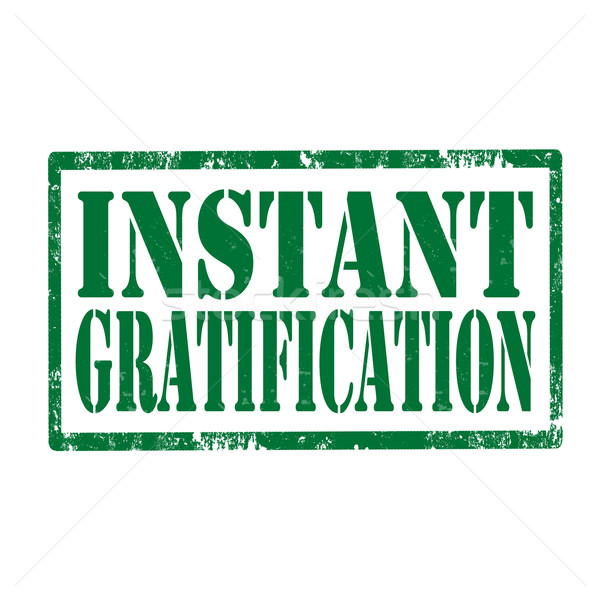 Instant Gratification-stamp Stock photo © carmen2011