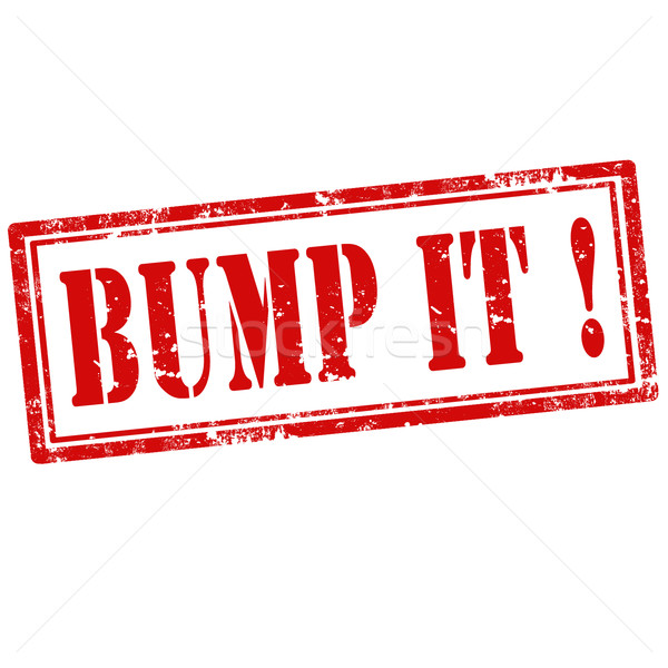 Bump It !-stamp Stock photo © carmen2011