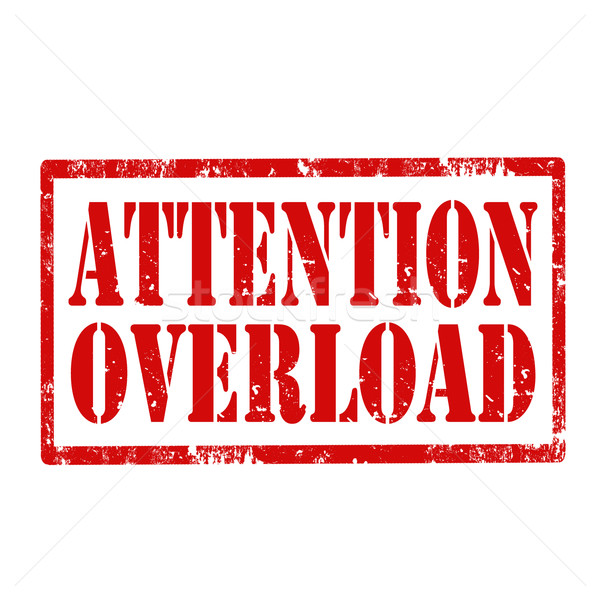 Attention Overload-stamp Stock photo © carmen2011