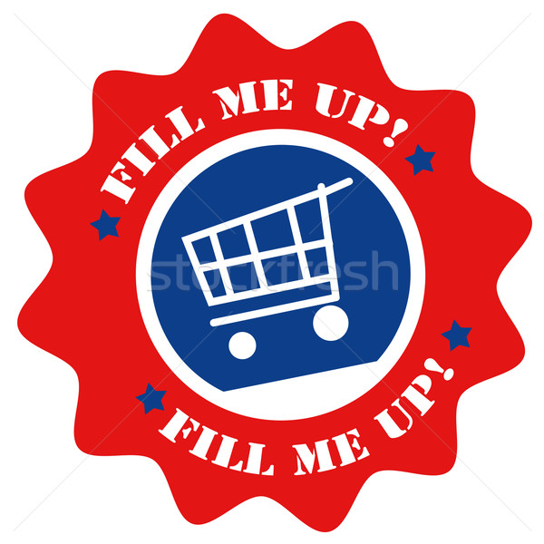 Fill Me Up!-label Stock photo © carmen2011